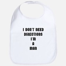 """I don't need directions, I'm a man"" Bib"