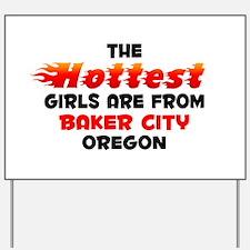 Hot Girls: Baker City, OR Yard Sign