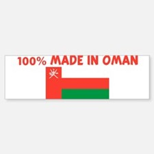 100 PERCENT MADE IN OMAN Bumper Bumper Bumper Sticker