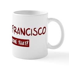 South San Francisco (been the Mug