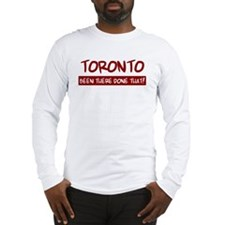 Toronto (been there) Long Sleeve T-Shirt