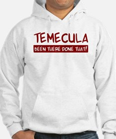 Temecula (been there) Hoodie