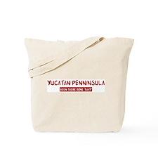 Yucatan Penninsula (been ther Tote Bag