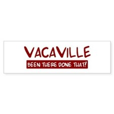 Vacaville (been there) Bumper Car Sticker