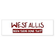 West Allis (been there) Bumper Bumper Sticker