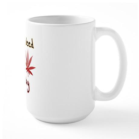 Smoke Weed Everyday Large Mug
