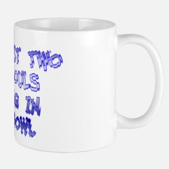 Two Lost Souls Swimming in a  Mug