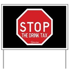 Stop the Drink Tax Yard Sign