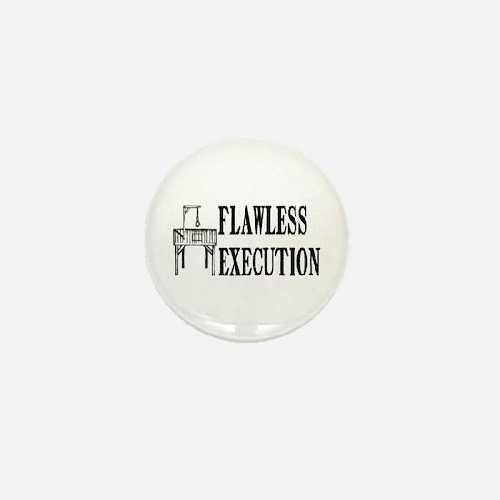 Flawless Execution Mini Button