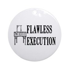 Flawless Execution Ornament (Round)
