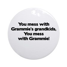 Don't Mess with Grammie's Grandkids! Ornament (Rou