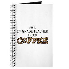 2nd Grade Teacher Need Coffee Journal