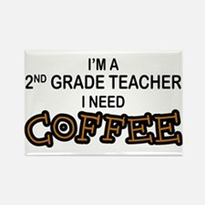 2nd Grade Teacher Need Coffee Rectangle Magnet