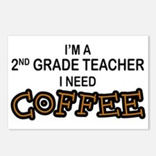 2nd Grade Teacher Need Coffee Postcards (Package o