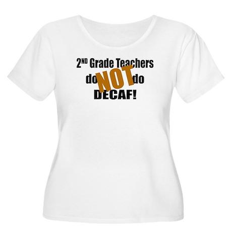 2nd Grade Teacher Don't do Decaf Women's Plus Size
