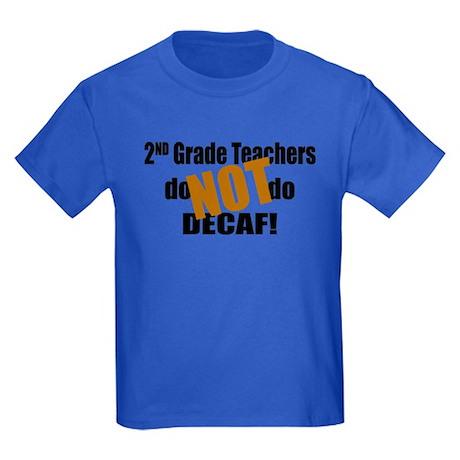 2nd Grade Teacher Don't do Decaf Kids Dark T-Shirt