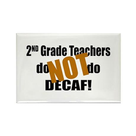 2nd Grade Teacher Don't do Decaf Rectangle Magnet