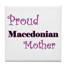 Proud Macedonian Mother Tile Coaster