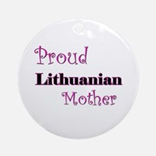 Proud Lithuanian Mother Ornament (Round)