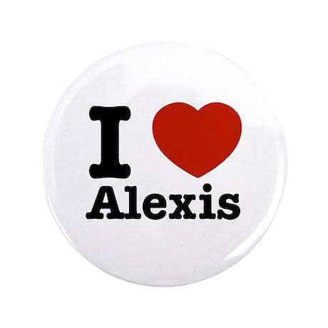 """I love Alexis 3.5"""" Button"""