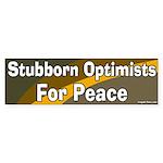 Stubborn Optimists for Peace Bumper Sticker