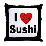 I Love Sushi for Sushi Lovers Throw Pillow