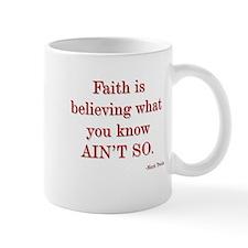 Faith is Believing Mug