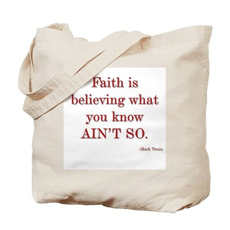 Faith is Believing Tote Bag