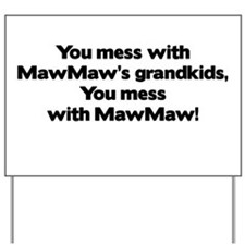 Don't Mess with MawMaw's Grandkids! Yard Sign