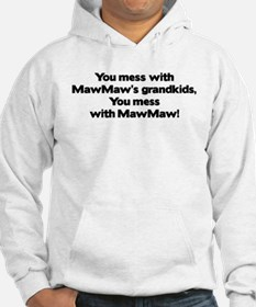 Don't Mess with MawMaw's Grandkids! Hoodie