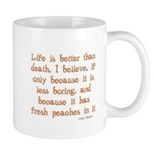 Life is Better Than Death Mug
