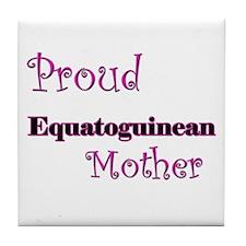 Proud Equatoguinean Mother Tile Coaster