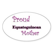 Proud Equatoguinean Mother Oval Decal