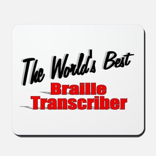 """The World's Best Braille Transcriber"" Mousepad"