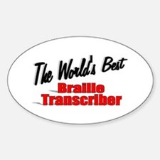 """""""The World's Best Braille Transcriber"""" Decal"""