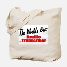 """The World's Best Braille Transcriber"" Tote Bag"