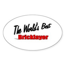 """The World's Best Bricklayer"" Oval Decal"