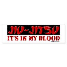 JIU-JITSU (IT'S IN MY BLOOD) Bumper Bumper Sticker
