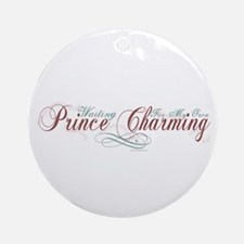 Waiting For My Own Prince Charming Ornament (Round