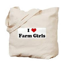 I Love Farm Girls Tote Bag