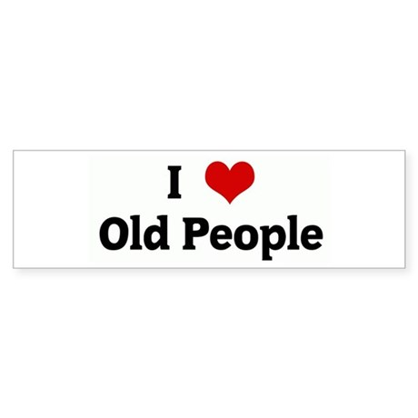 I Love Old People Bumper Sticker