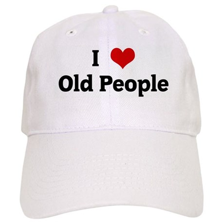 I Love Old People Cap