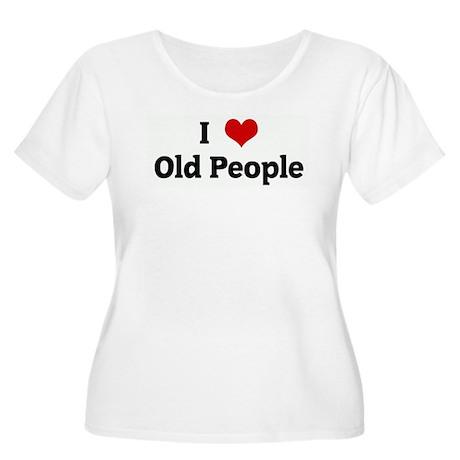 I Love Old People Women's Plus Size Scoop Neck T-S