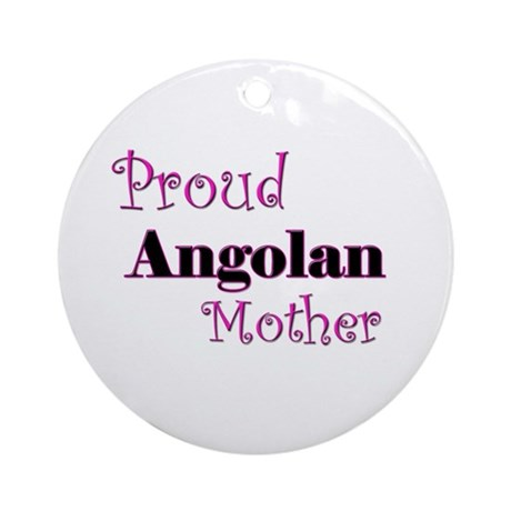 Proud Angolan Mother Ornament (Round)