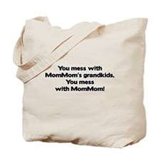 Don't Mess with Mom Mom's Grandkids! Tote Bag