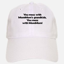 Don't Mess with Mom Mom's Grandkids! Baseball Baseball Cap
