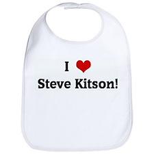 I Love Steve Kitson! Bib