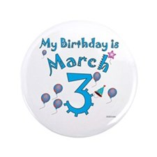"March 3rd Birthday 3.5"" Button"