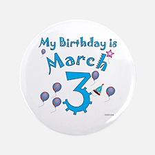 "March 3rd Birthday 3.5"" Button"