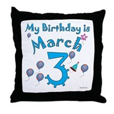 March 3rd Birthday Throw Pillow